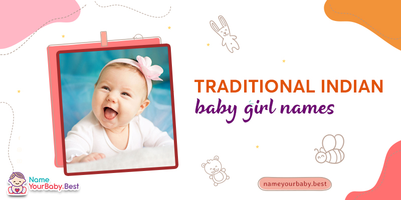 Traditional Indian Baby Girl Names 2021
